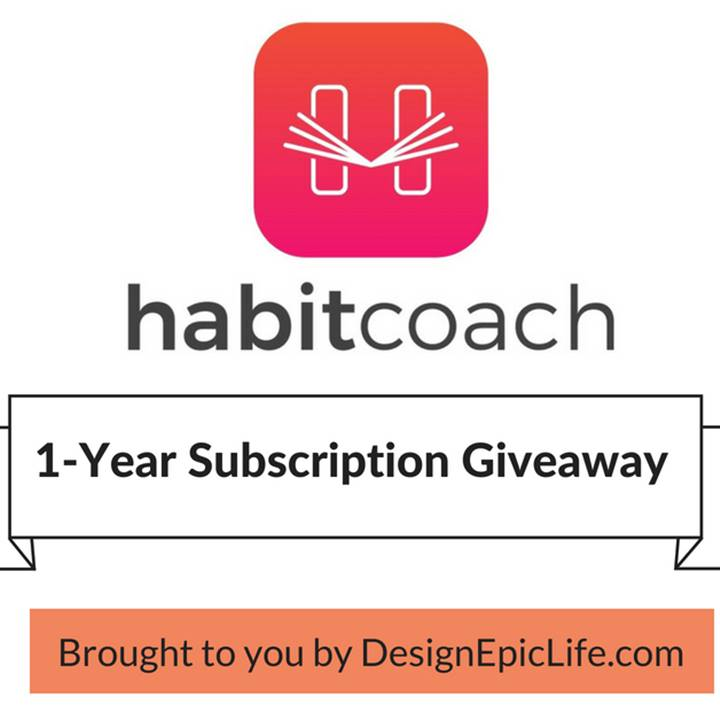 Win a -year subscription of the HabitCoach app that helps master life-changing habits